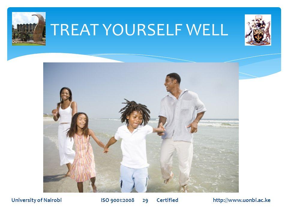 TREAT YOURSELF WELLUniversity of Nairobi ISO 9001:2008 29 Certified http://www.uonbi.ac.ke.
