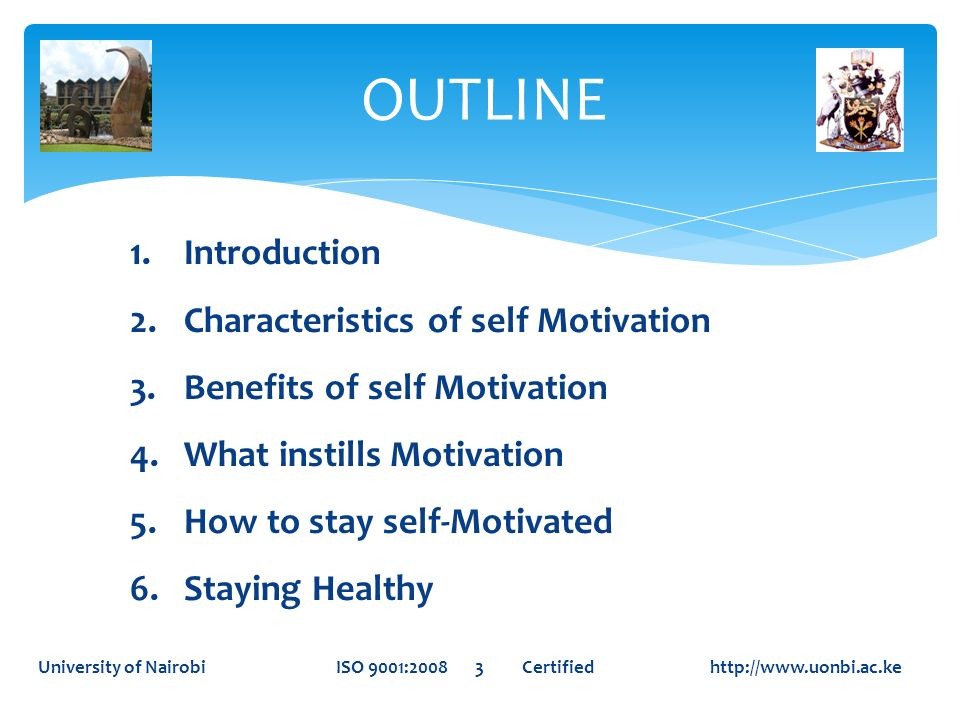 OUTLINE Introduction Characteristics of self Motivation