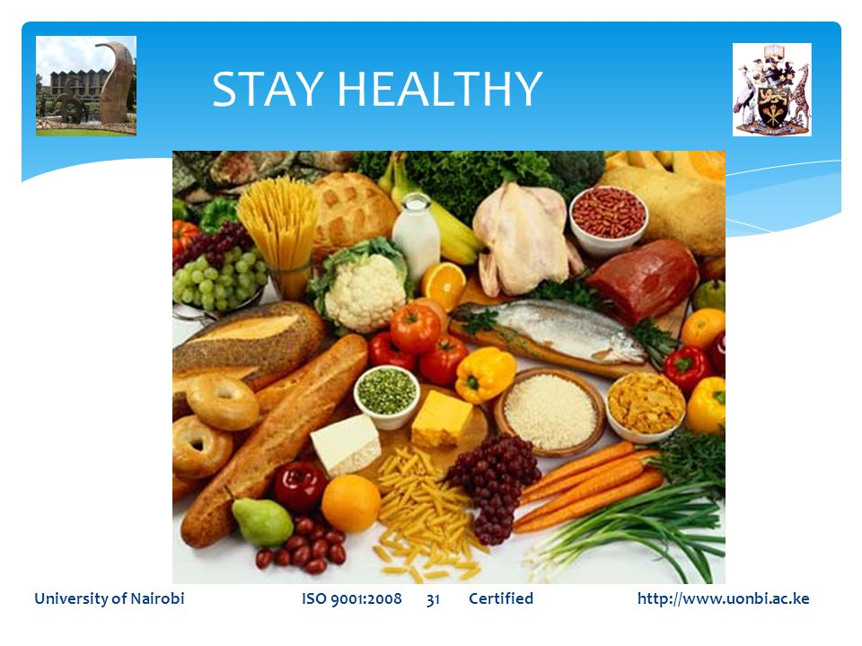 STAY HEALTHYUniversity of Nairobi ISO 9001:2008 31 Certified http://www.uonbi.ac.ke.