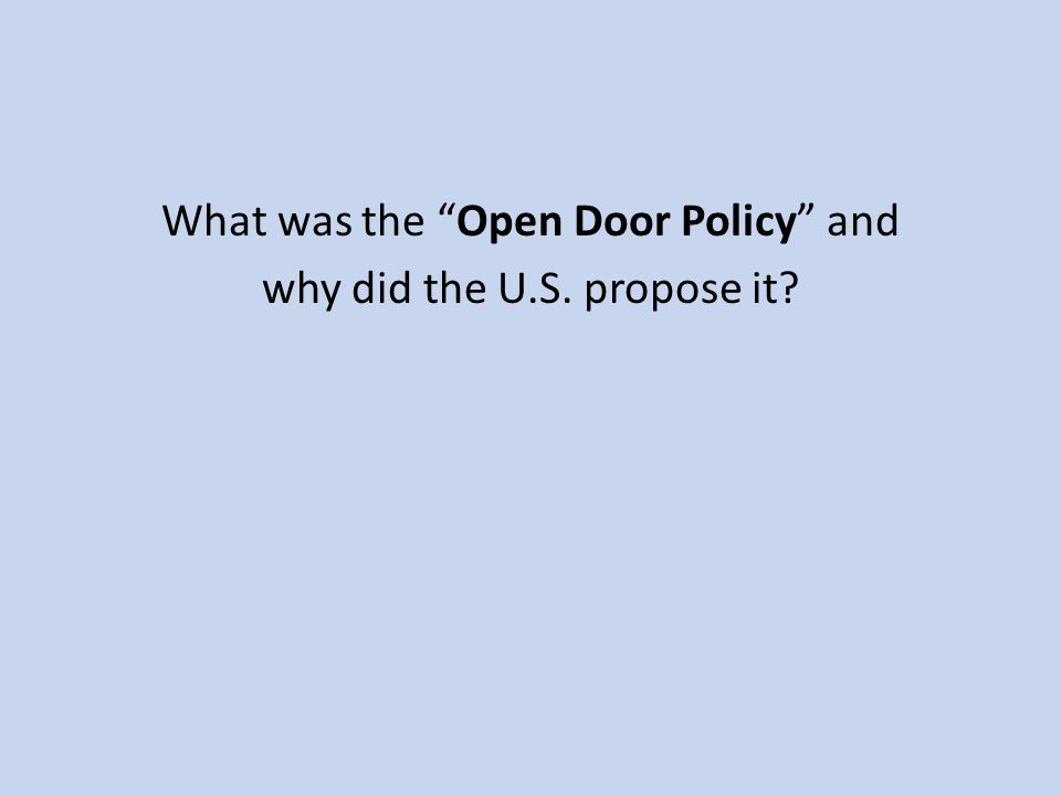 What was the Open Door Policy and why did the U.S. propose it