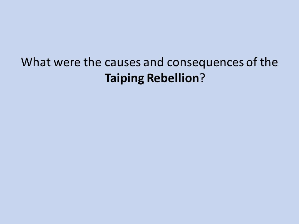 What were the causes and consequences of the Taiping Rebellion