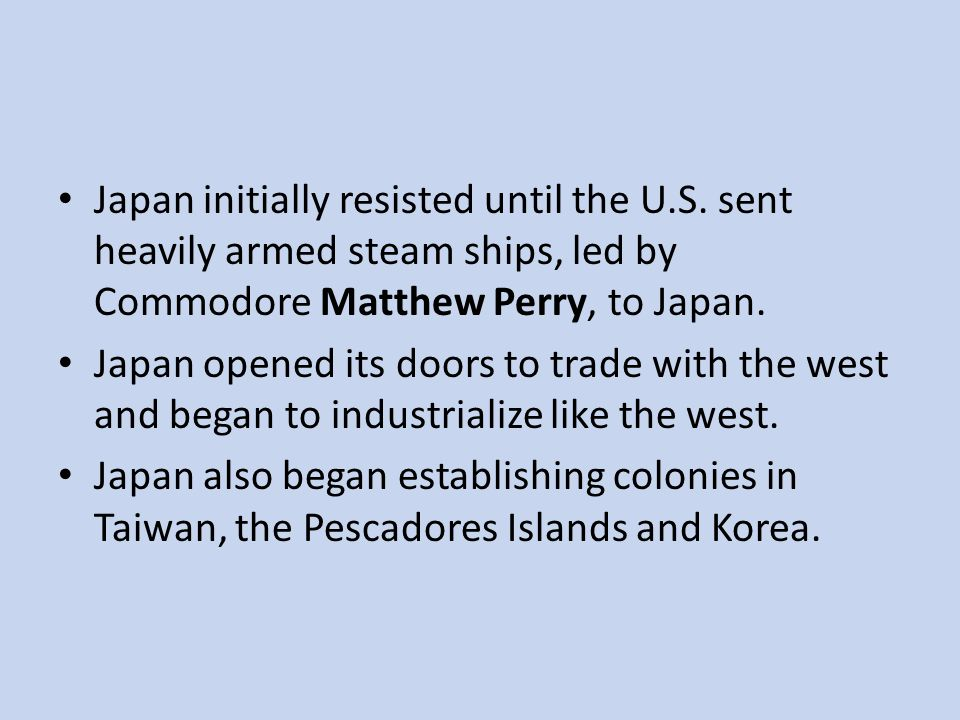 Japan initially resisted until the U. S