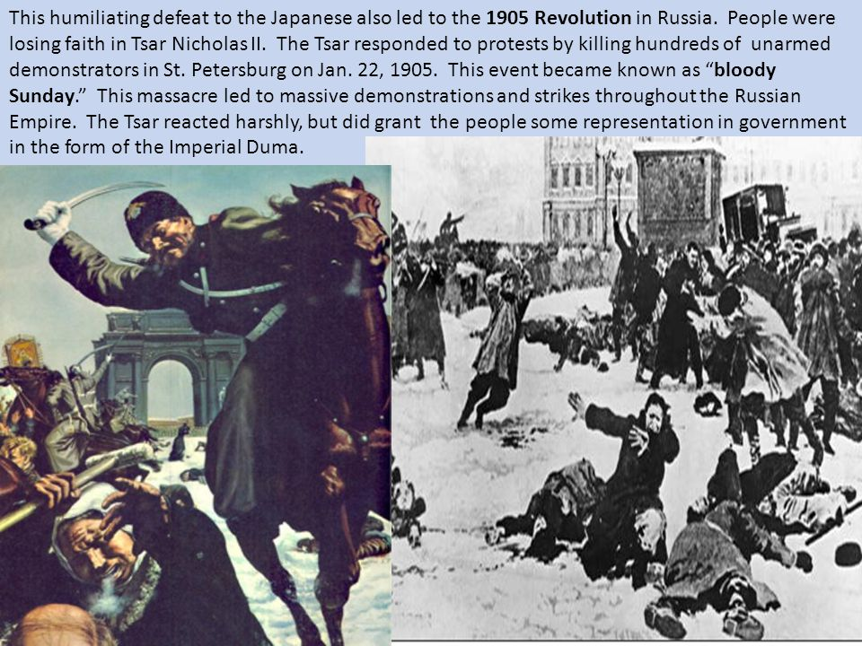 This humiliating defeat to the Japanese also led to the 1905 Revolution in Russia.