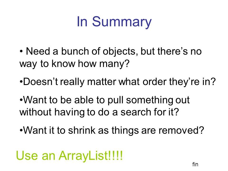 In Summary Use an ArrayList!!!!