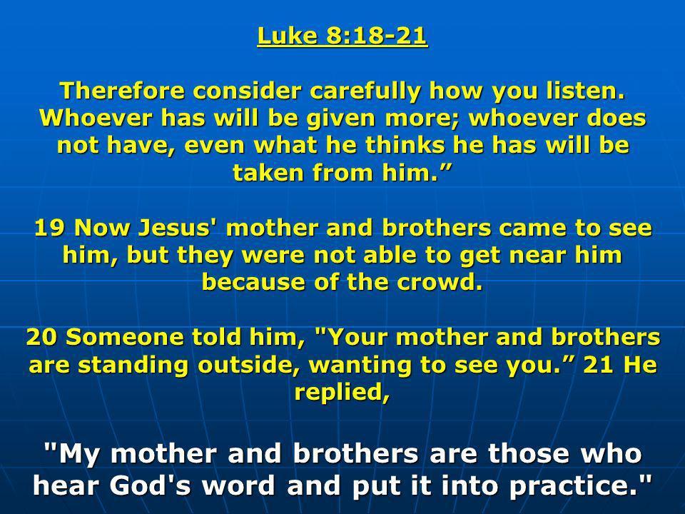 Luke 8:18-21