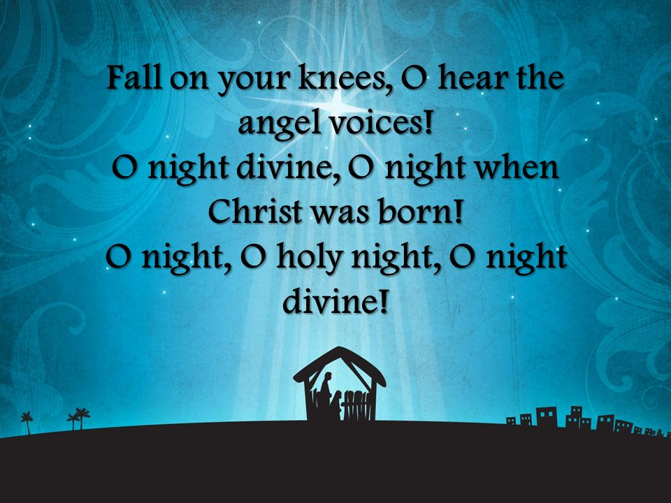 O night, O holy night, O night divine!