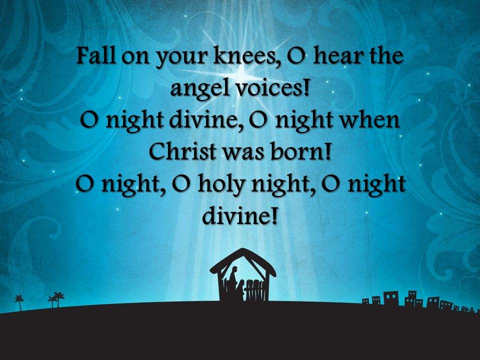 O night, O holy night, O night divine!