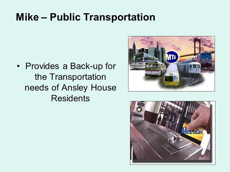Mike – Public Transportation