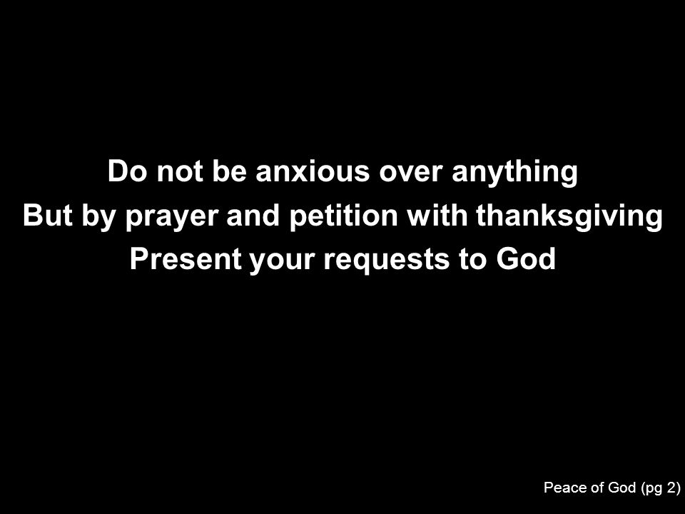 Do not be anxious over anything