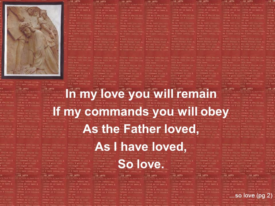 In my love you will remain If my commands you will obey