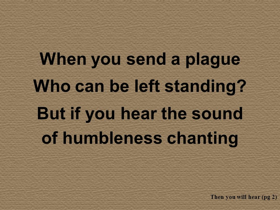 Who can be left standing But if you hear the sound
