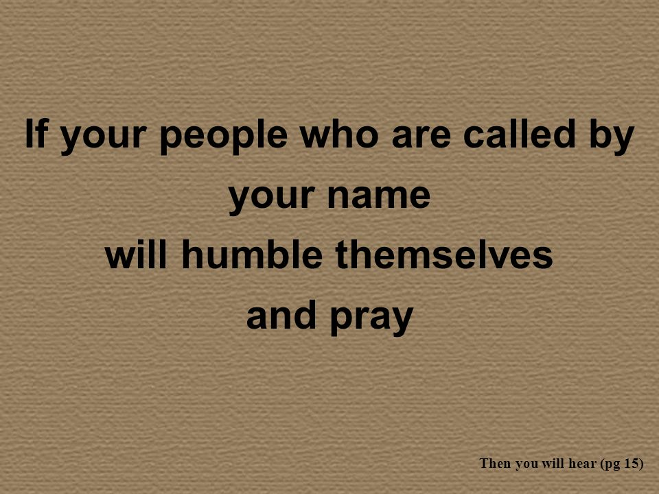 If your people who are called by your name will humble themselves