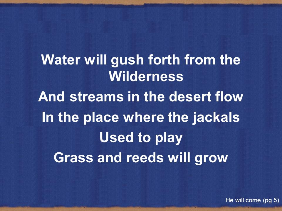 Water will gush forth from the Wilderness