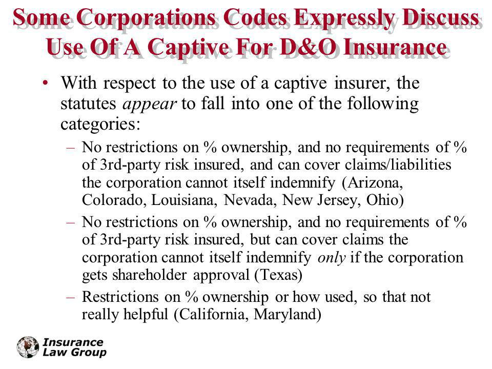 Some Corporations Codes Expressly Discuss Use Of A Captive For D&O Insurance