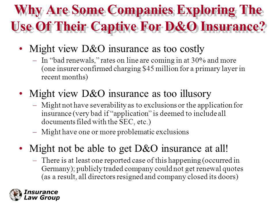 Why Are Some Companies Exploring The Use Of Their Captive For D&O Insurance