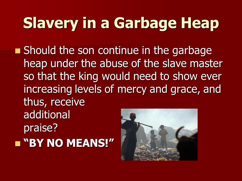 Slavery in a Garbage Heap