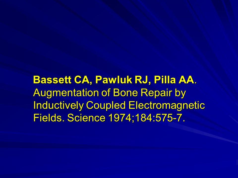 Bassett CA, Pawluk RJ, Pilla AA