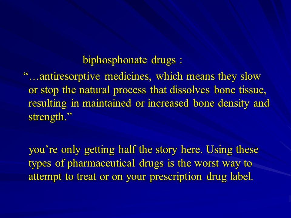 biphosphonate drugs :