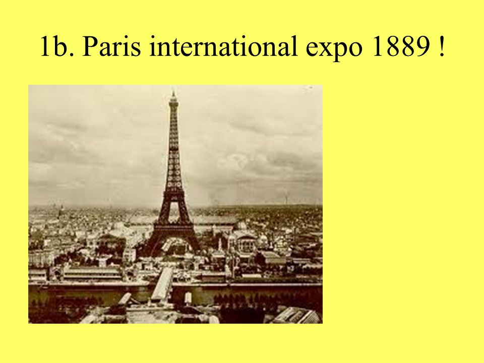 1b. Paris international expo 1889 !