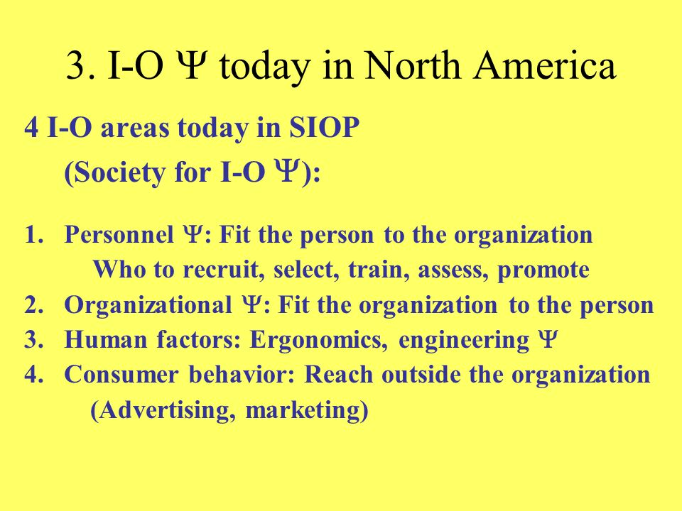 3. I-O Y today in North America