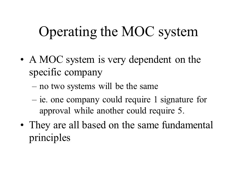 Operating the MOC system