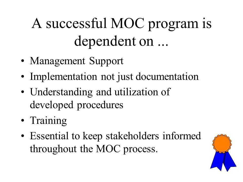 A successful MOC program is dependent on ...