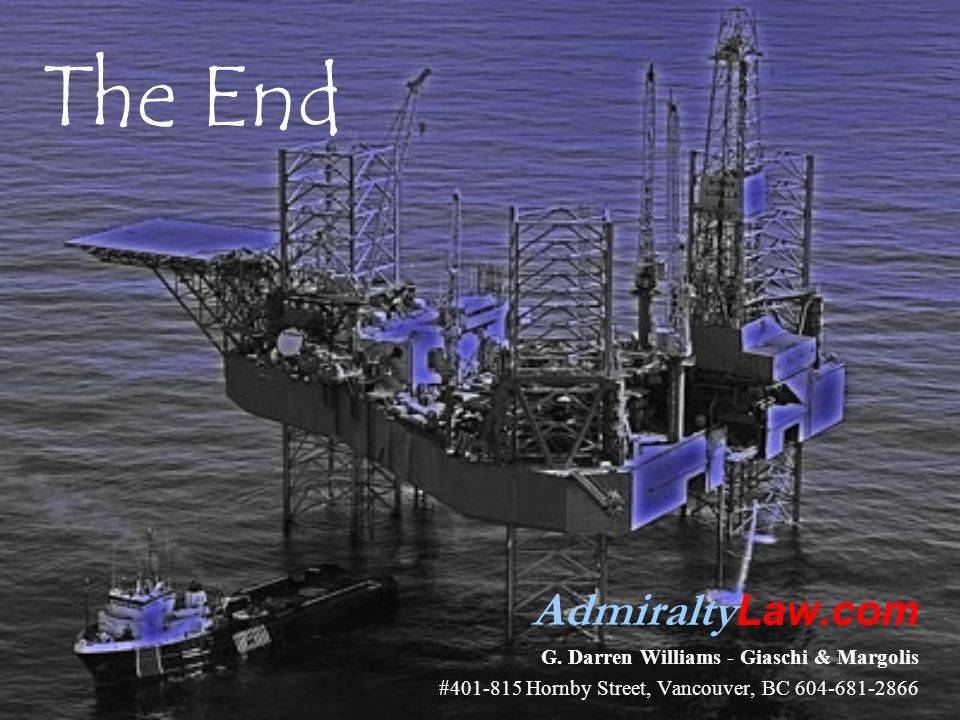 The End AdmiraltyLaw.com G. Darren Williams - Giaschi & Margolis