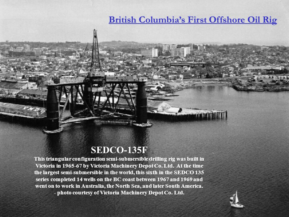 British Columbia's First Offshore Oil Rig