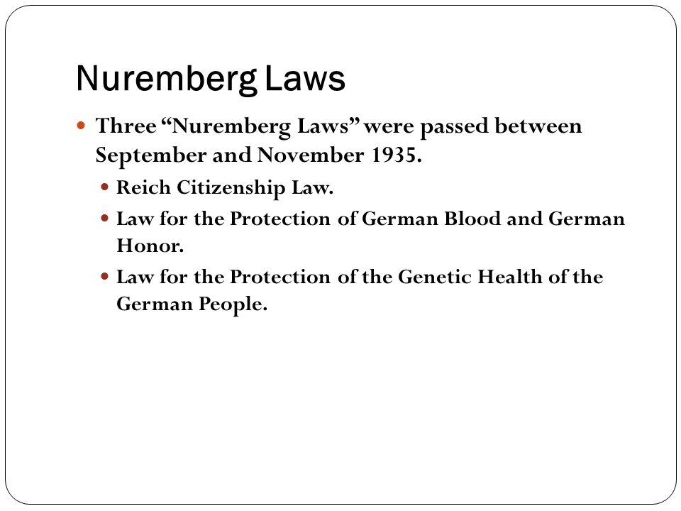 Nuremberg Laws Three Nuremberg Laws were passed between September and November 1935. Reich Citizenship Law.