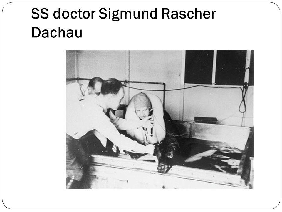 SS doctor Sigmund Rascher Dachau
