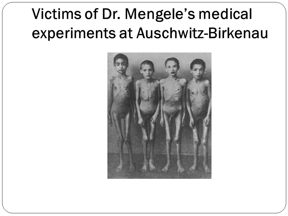 Victims of Dr. Mengele's medical experiments at Auschwitz-Birkenau