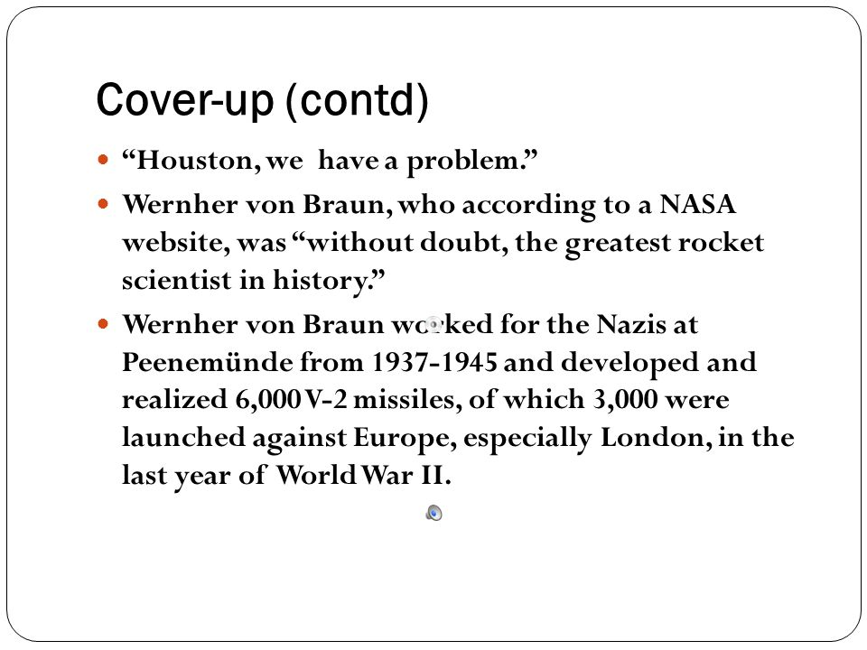Cover-up (contd) Houston, we have a problem.