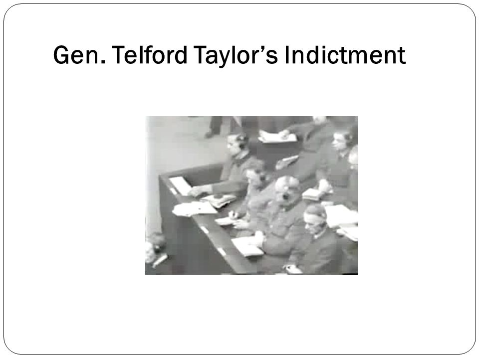 Gen. Telford Taylor's Indictment