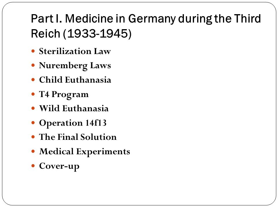 Part I. Medicine in Germany during the Third Reich (1933-1945)