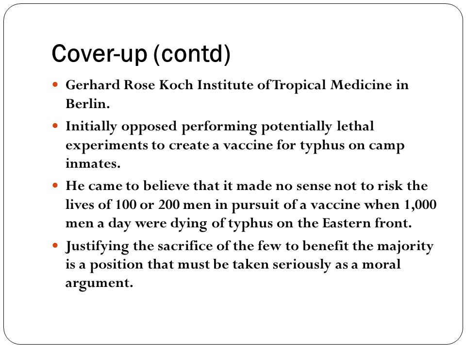 Cover-up (contd) Gerhard Rose Koch Institute of Tropical Medicine in Berlin.
