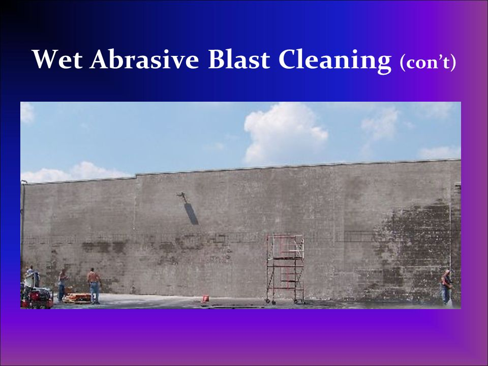 Wet Abrasive Blast Cleaning (con't)