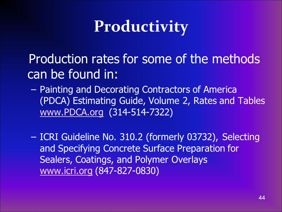 Productivity Production rates for some of the methods can be found in: