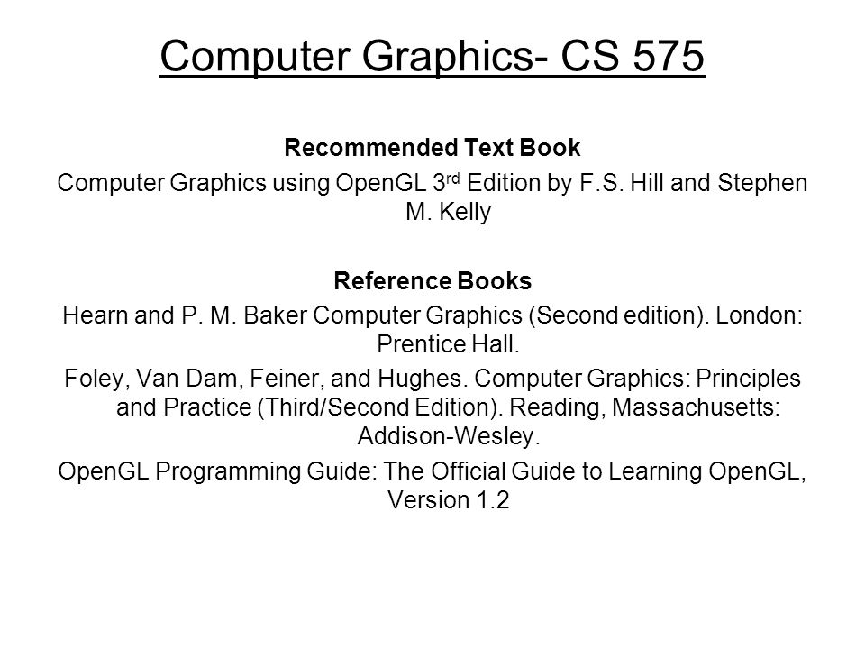 Computer Graphics- CS 575 Recommended Text Book