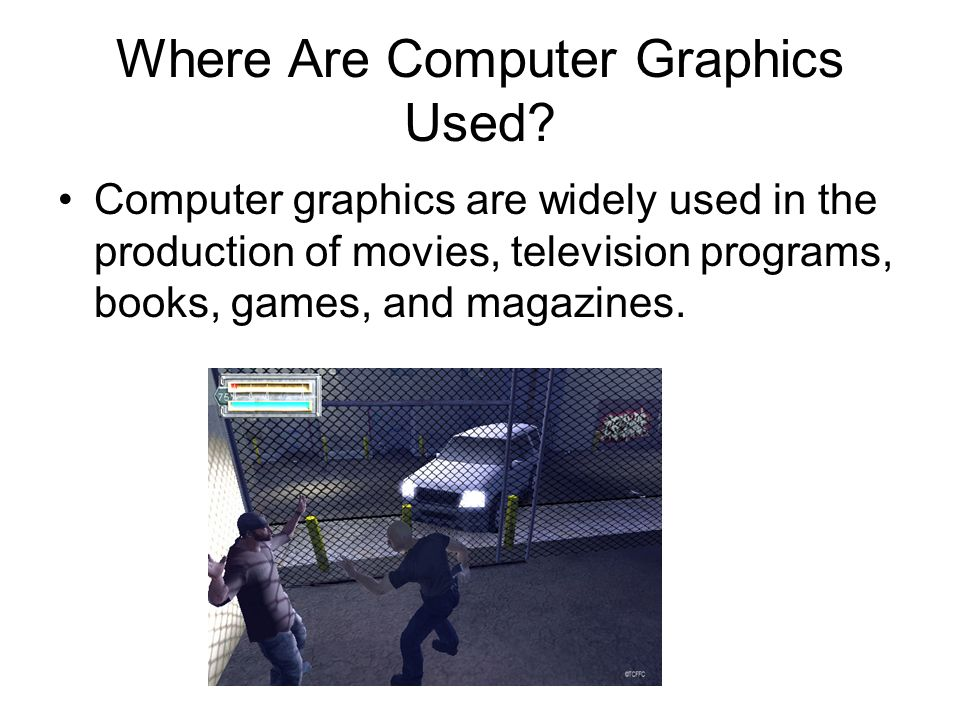 Where Are Computer Graphics Used
