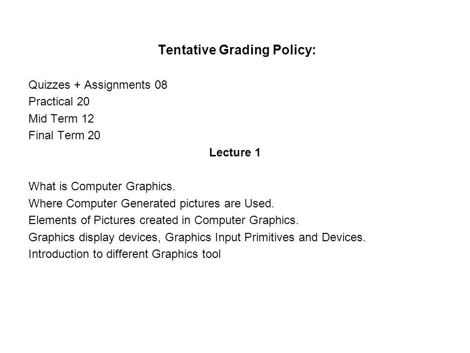 Tentative Grading Policy:
