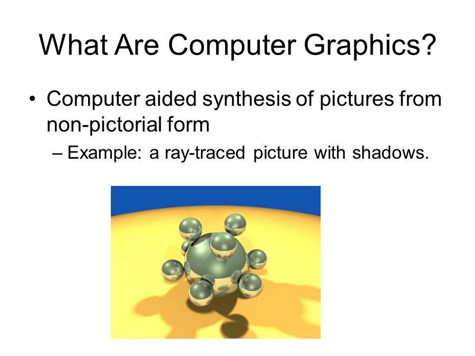 What Are Computer Graphics