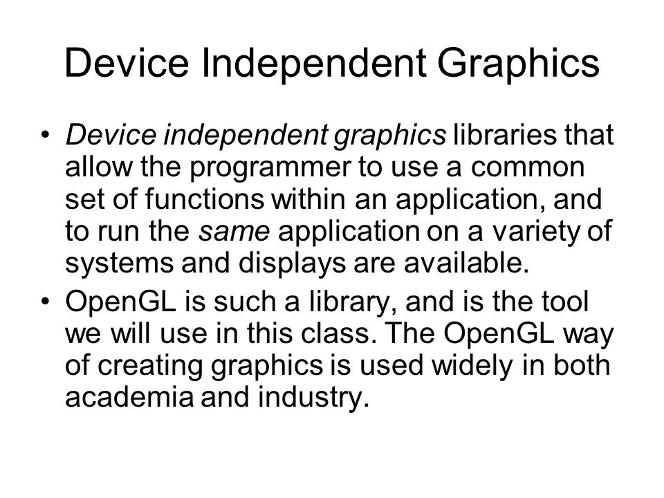 Device Independent Graphics