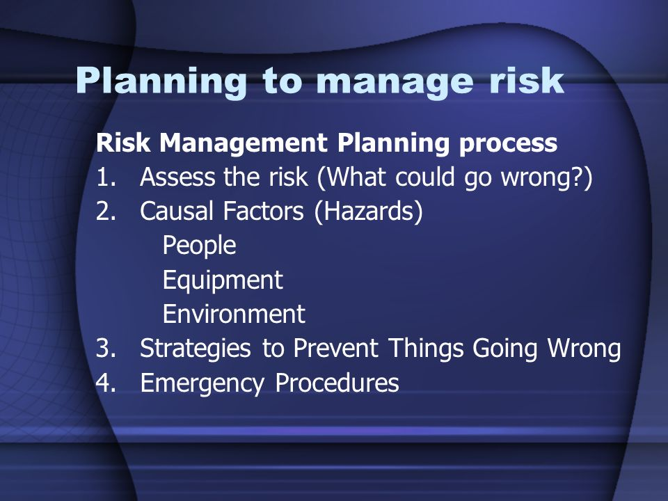 Planning to manage risk