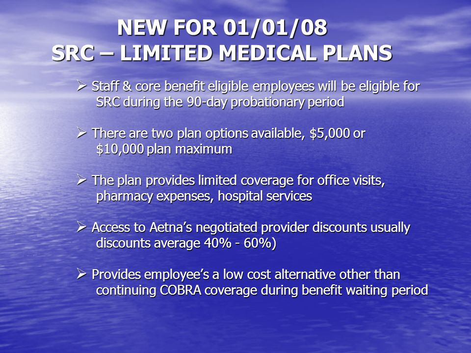 NEW FOR 01/01/08 SRC – LIMITED MEDICAL PLANS
