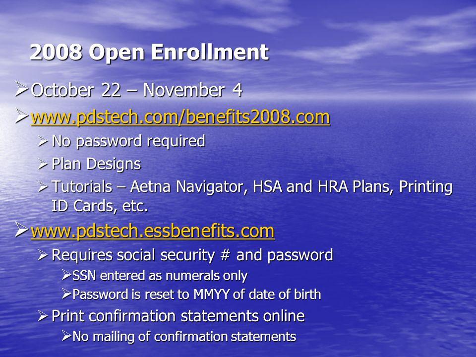 2008 Open Enrollment October 22 – November 4