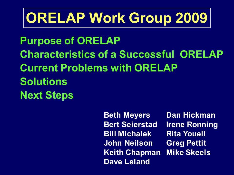 ORELAP Work Group 2009 Purpose of ORELAP