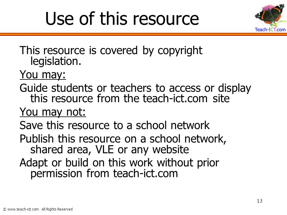 Use of this resource This resource is covered by copyright legislation. You may: