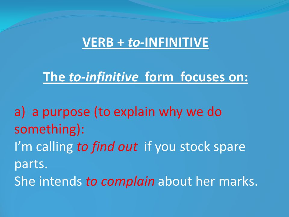 The to-infinitive form focuses on: