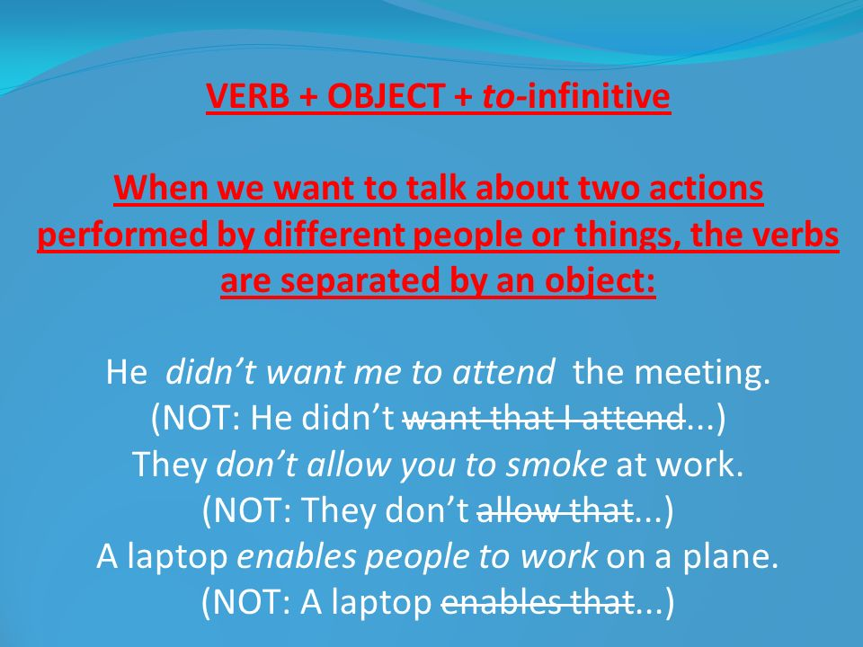 VERB + OBJECT + to-infinitive