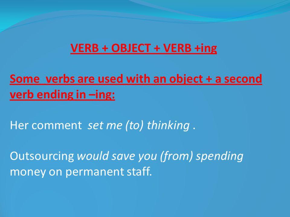 VERB + OBJECT + VERB +ing